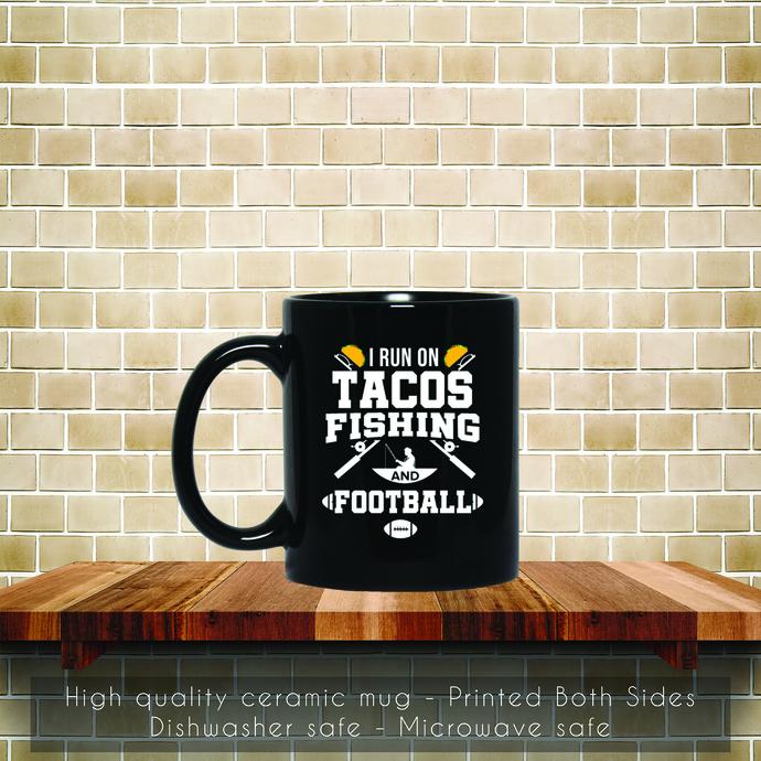 I Run On Tacos Fishing Football, Fisherman Fish Coffee Mug, Tea Mug, Coffee Mug,