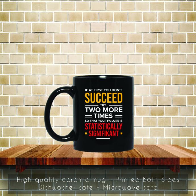 If At First You Succeed Psychologist Coffee Mug, Tea Mug, Coffee Mug,