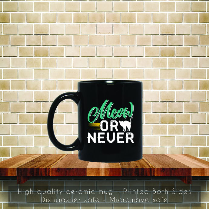 Meow Or Never Coffee Mug, Tea Mug, Meow Or Never, Meow Coffee Mug, Cat Coffee