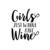 Girls just wanna have Wine Graphics SVG Dxf EPS Png Cdr Ai Pdf Vector Art