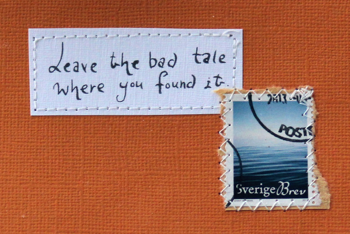 Leave the bad tale where you found it .. Dark orange card with handwritten quote