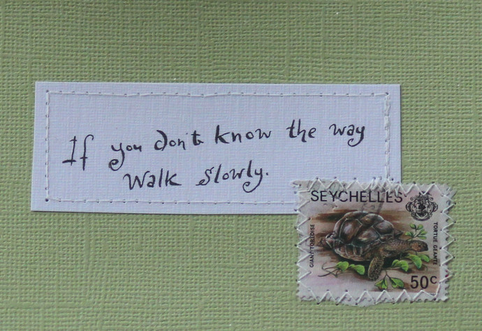 If you don't know the way walk slowly - Pale green card with handwritten quote