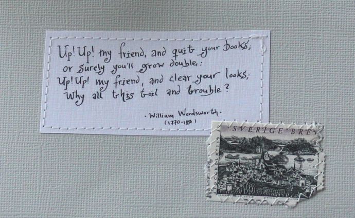 Up! Up! my friend, and quit your books... - William Wordsworth - Pale grey card