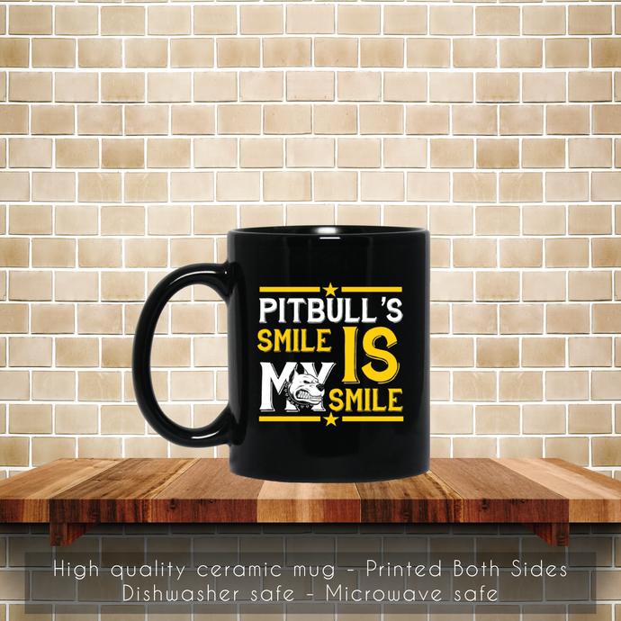 Pitbull Smile Is My Smile Coffee Mug, Pitbull Smile Mug, Tea Mug, Coffee Mug,