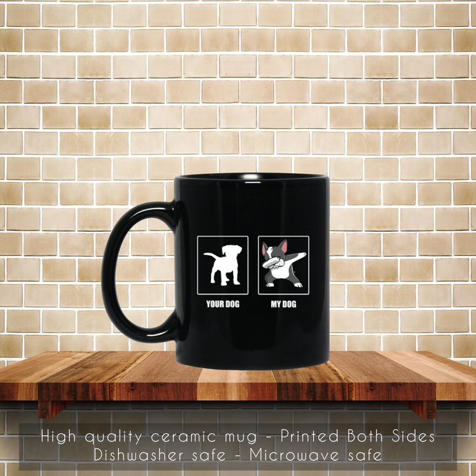 Your Dog My Dog, Dabbin Boston Terrier Coffee Mug, Dabbin Boston Terrier, Tea