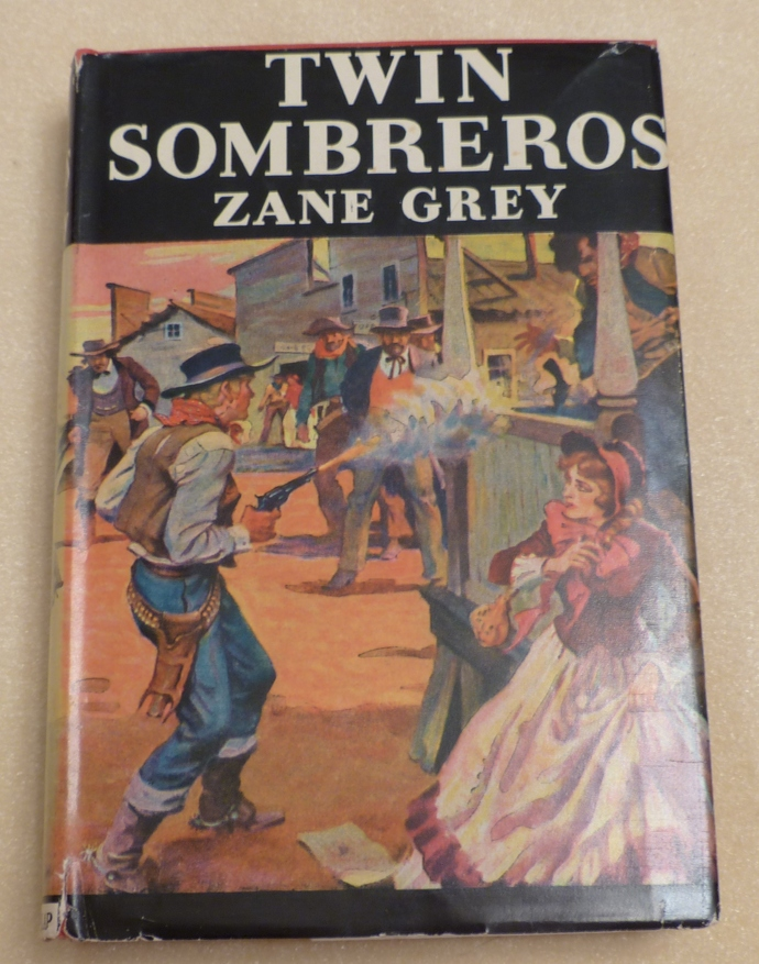 Twin Sombreros, Zane Grey, Vintage book, Antique book, Collectible book, Classic