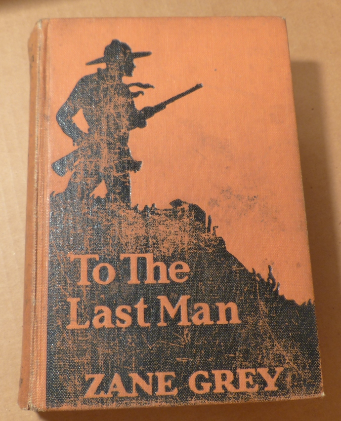 To The Last Man, Zane Grey, vintage book, antique book, collectible book,