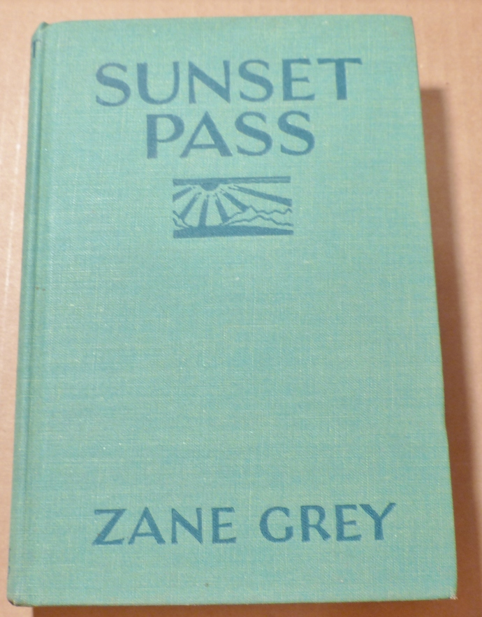 Sunset Pass, Zane Grey, vintage book, antique book, collectible book, classic