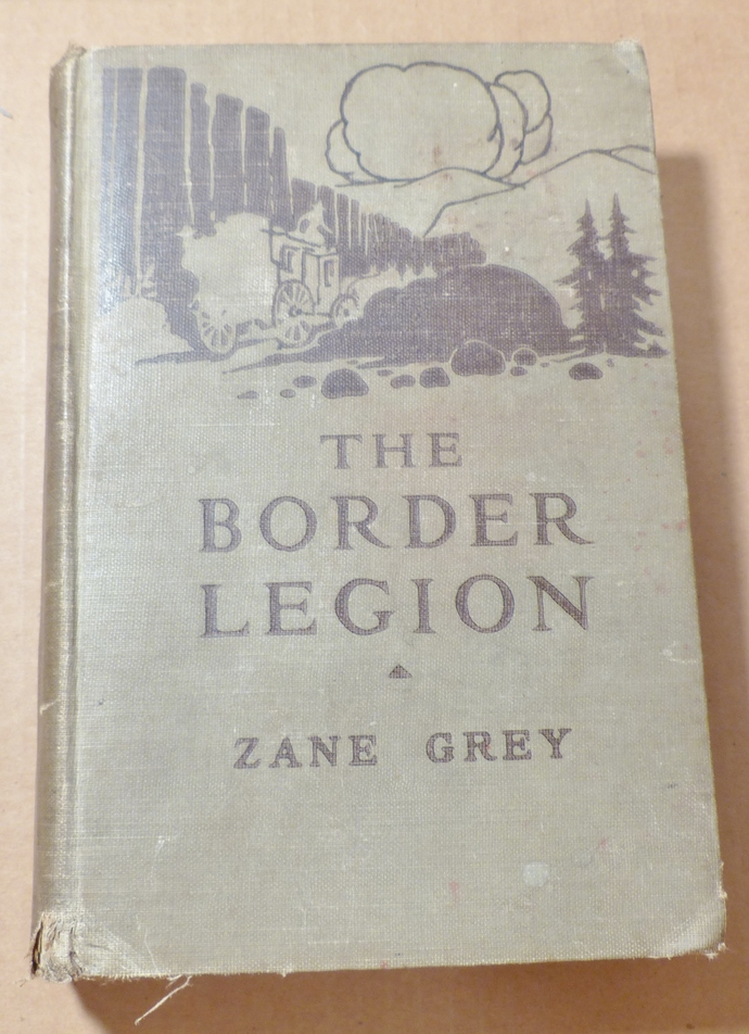 The Border Legion, Zane Grey, vintage book, antique book, collectible book,