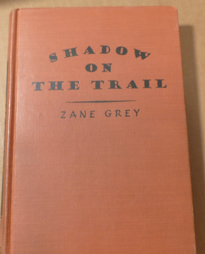 Shadow on the Trail, Zane Grey, vintage book, antique book, collectible book,