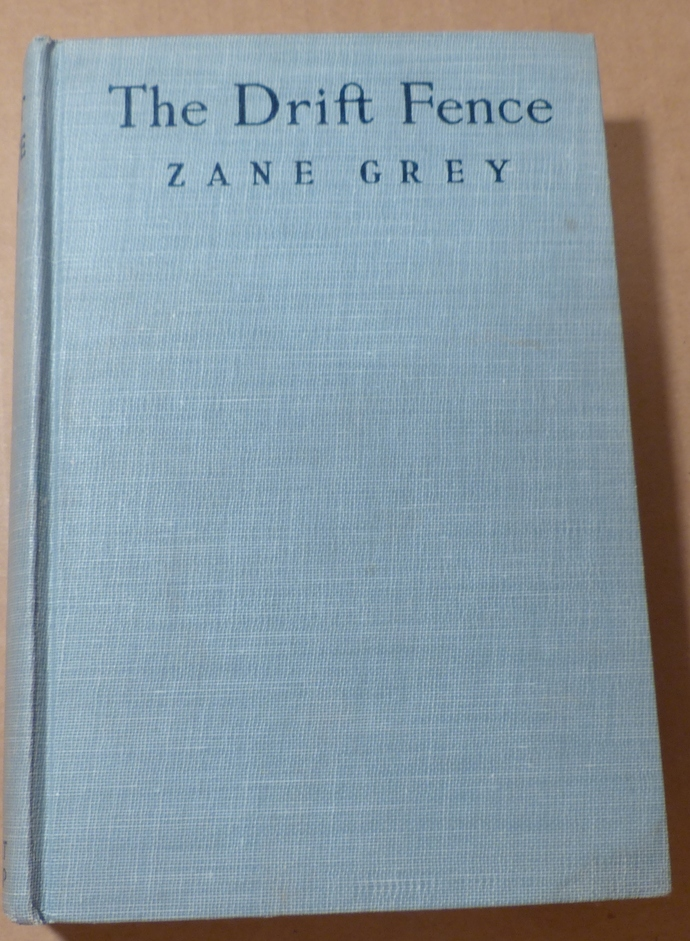 The Drift Fence, Zane Grey, vintage book, antique book, collectible book,