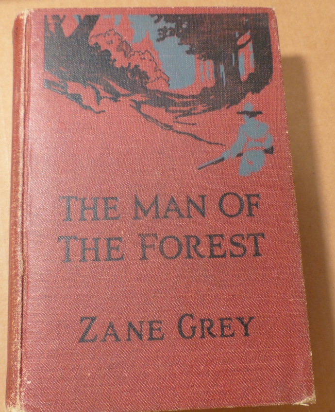 The Man of the Forest, Zane Grey, vintage book, antique book, collectible book,