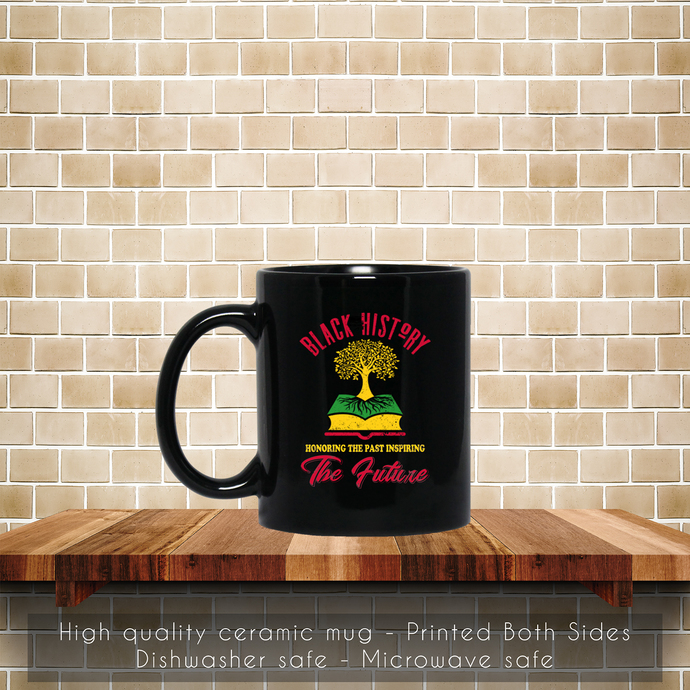 Honoring The Past Inspiring, The Future Black Coffee Mug, Tea Mug, Coffee Mug,