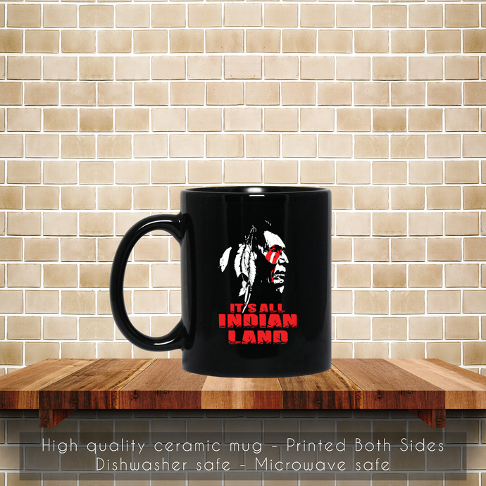 Native American It s All Indian Land Coffee Mug, Tea Mug, Coffee Mug, Native