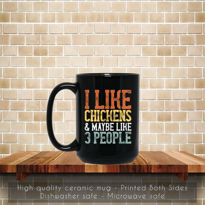 I Like Chickens Maybe Like 3 People Funny Mom Dad Coffee Mug, Tea Mug, Coffee