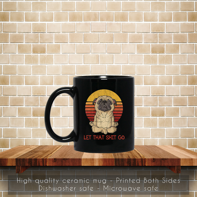 Let That Shit Go Pug Yoga Vintage Coffee Mug, Tea Mug, Coffee Mug, Go Pug Yoga,