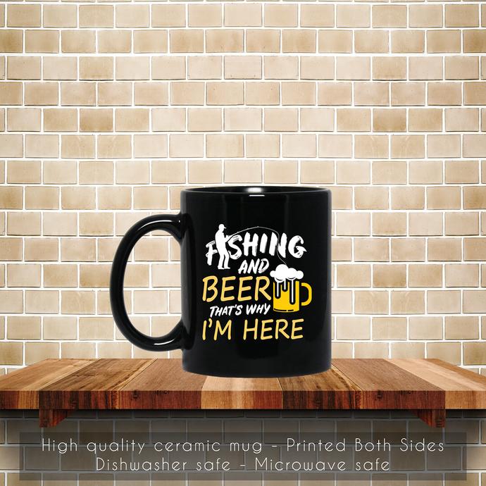 Fishing and Beer That is Why I am Here Coffee Mug, Tea Mug, Coffee Mug, Fishing