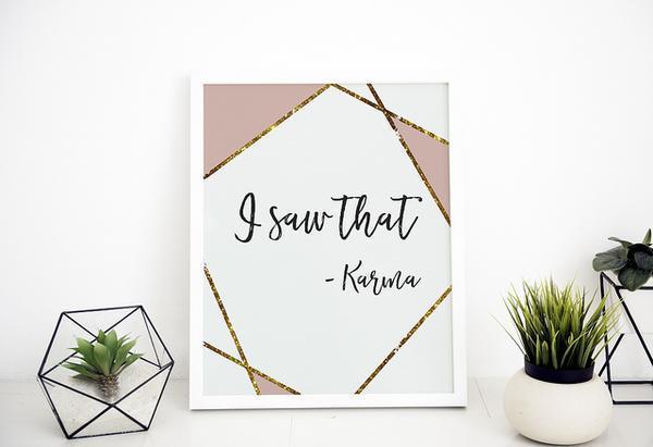 I Saw That - Karma Wall Digital Download Art Print