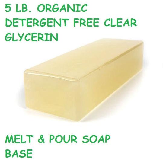 5 LB ORGANIC DETERGENT Free Clear Glycerin Melt & Pour Soap Base