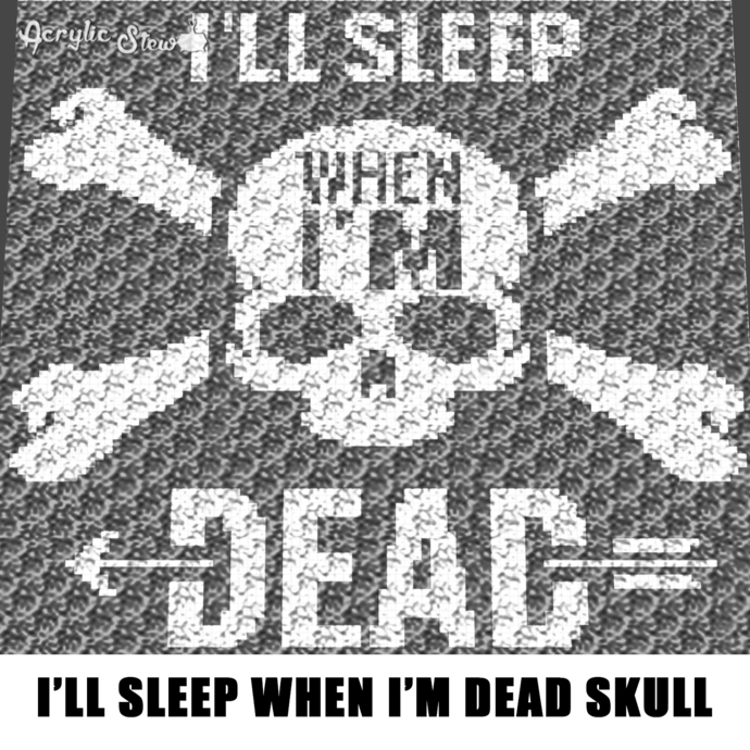 I'll Sleep When I'm Dead Skull and Crossbones Funny Quote Typography crochet