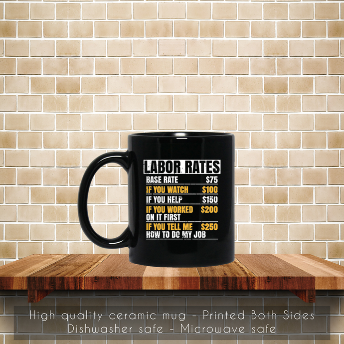 Labor Rates Hourly Joke Rates, Funny Humor Coffee Mug, Tea Mug, Coffee Mug,