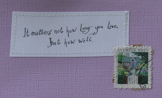 It matters not how long you live but how well - pale lilac card with handwritten