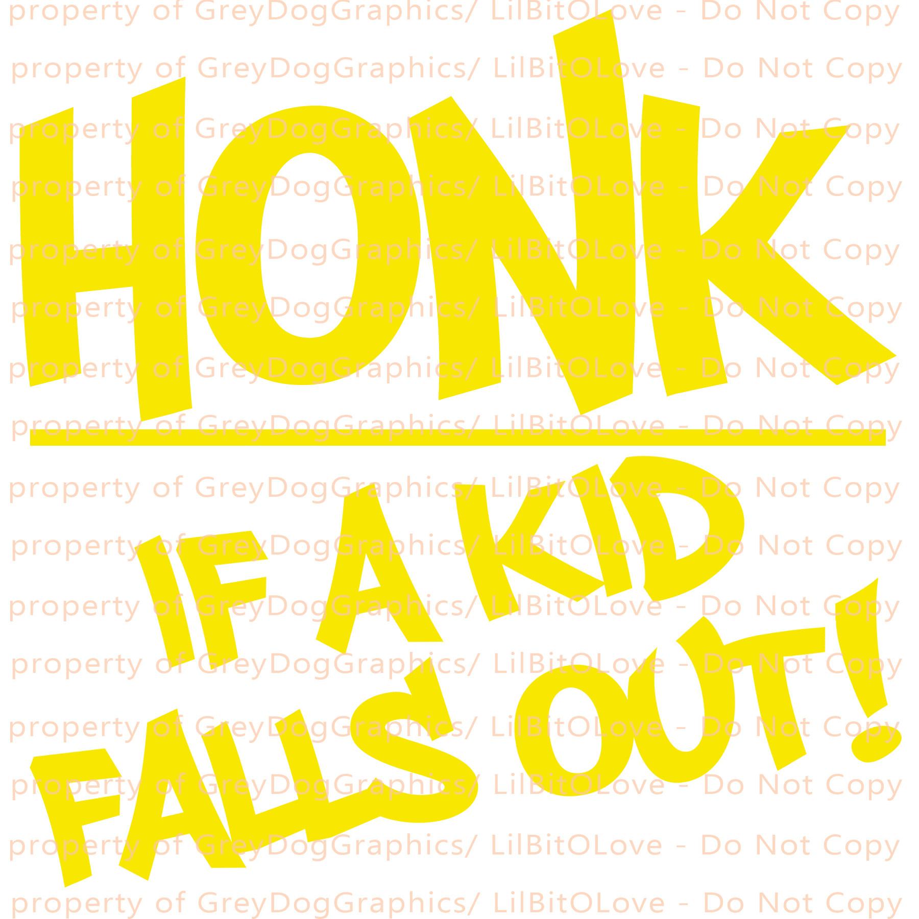 Minivan Truck SUV Car Vinyl Decal HONK IF A KID FALLS OUT Die Cut Sticker