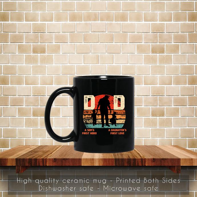 A Sons First Hero And A Daughters First Love Coffee Mug, Tea Mug, Coffee Mug, A