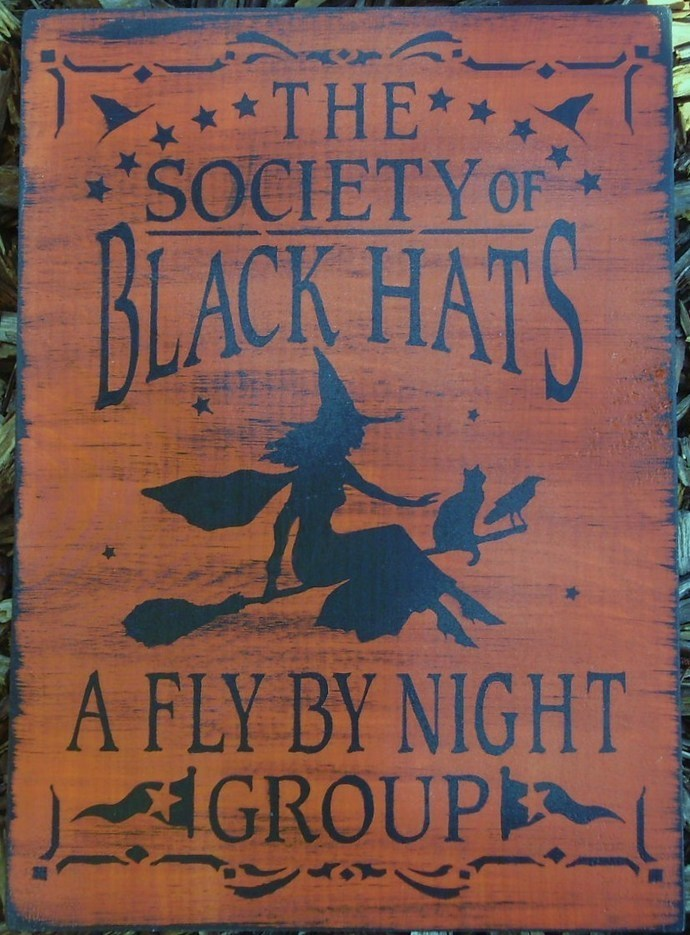 Witchcraft Black Hat Society witches primitive witch signs halloween sign