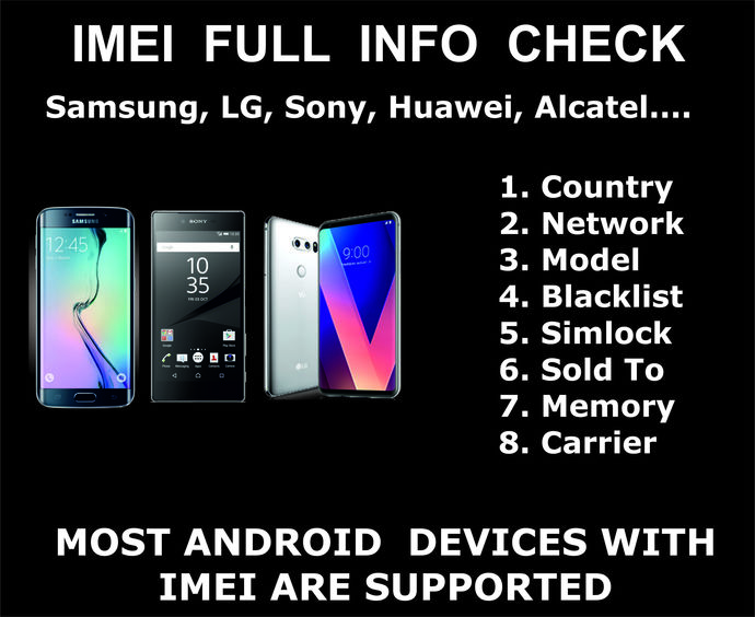 Android IMEI Check Service, Samsung, LG, ZTE, Sony, Motorola, Pixel, Huawei, HTC