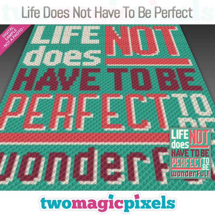 Life Does Not Have To Be Perfect crochet graph (C2C, Mini C2C, SC, HDC, DC,
