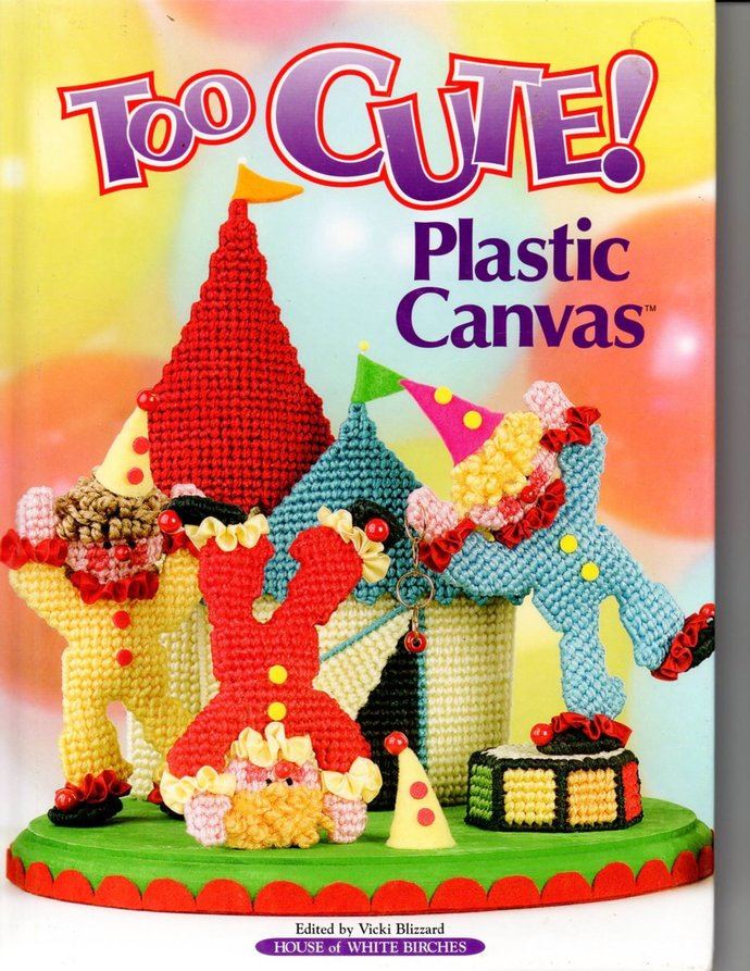 2003 Too Cute Plastic Canvas Pattern Book 73 Projects HC House of White Birches