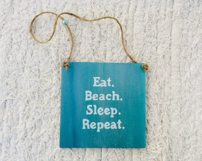 Eat beach sleep repeat - The only things important in life - Wooden sign -