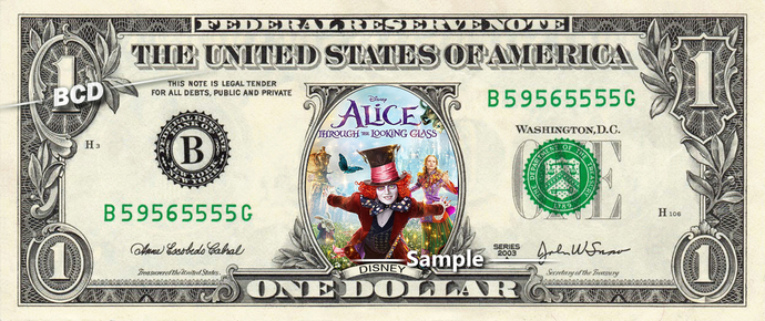Alice Through The Looking Glass on a REAL Dollar Bill Disney Movie Cash Money