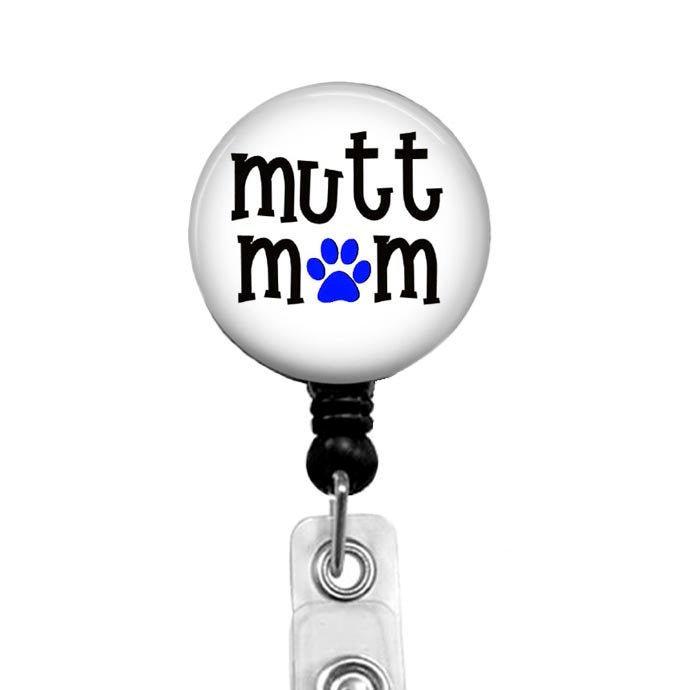 Mutt Mom Dog Badge Reel, Dog Lover Retractable ID Badge Holder, Name Clip for