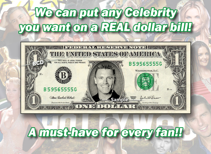Celebrity on a REAL Dollar Bill - Rush Service & Priority Mail Shipping Included