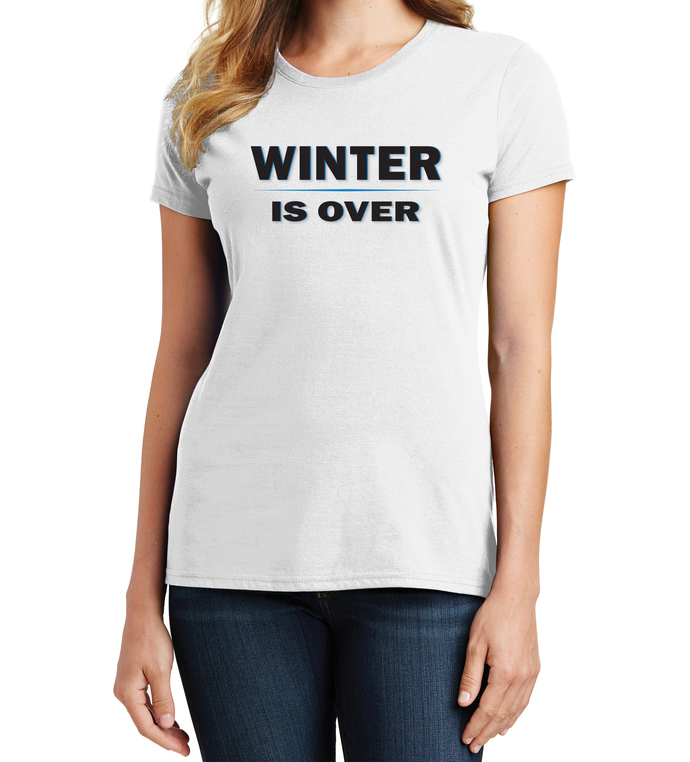 Women's Winter Is Over, Game of Thrones Inspired T-Shirt