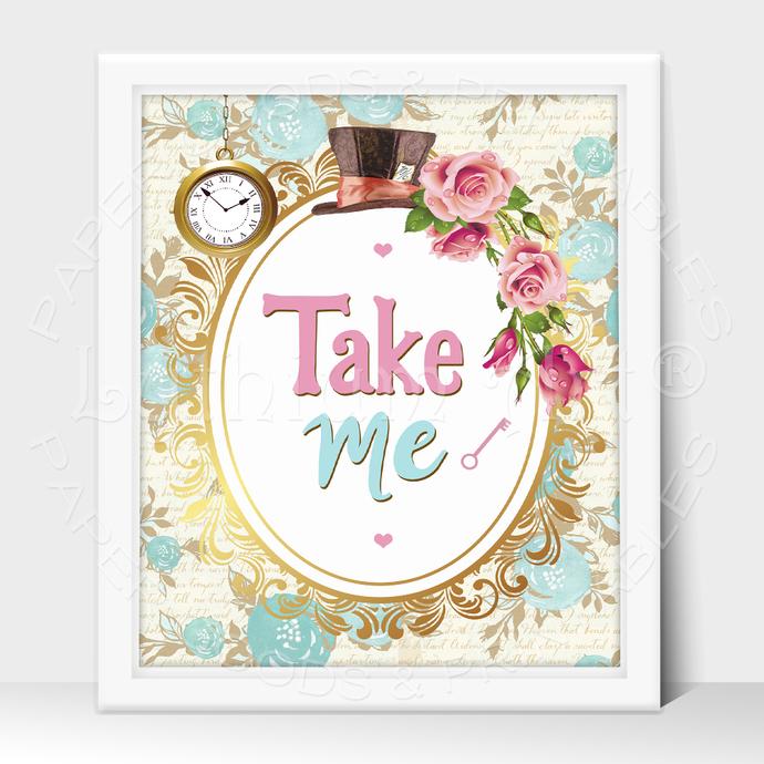 ALICE IN WONDERLAND Party Sign, Take Me Printable Sign, Instant Download
