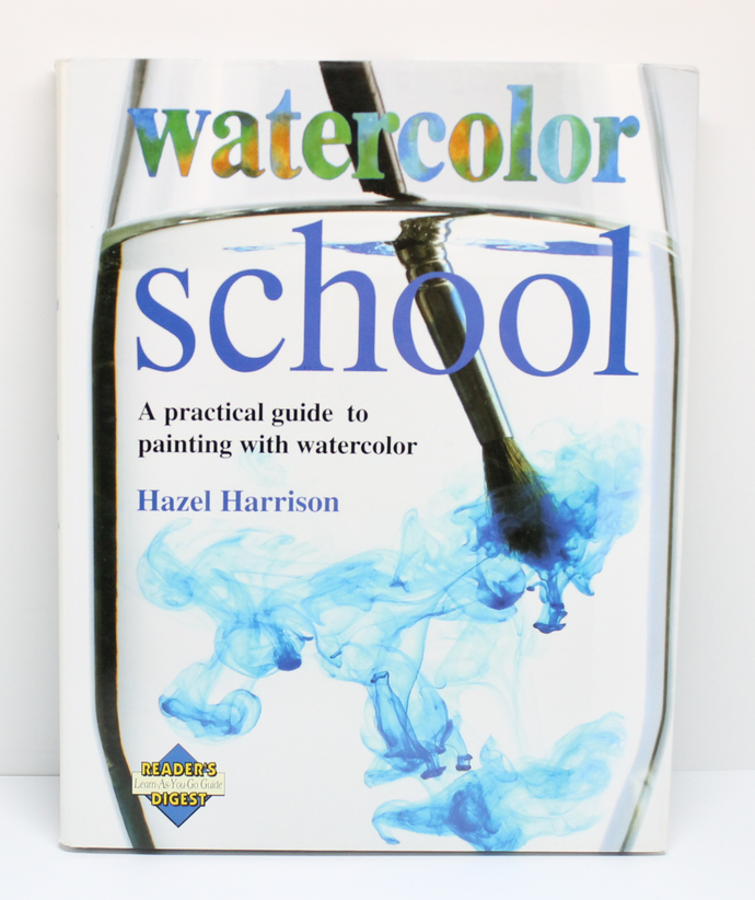 Watercolor School A Practical Guide to Painting with Watercolor by Hazel