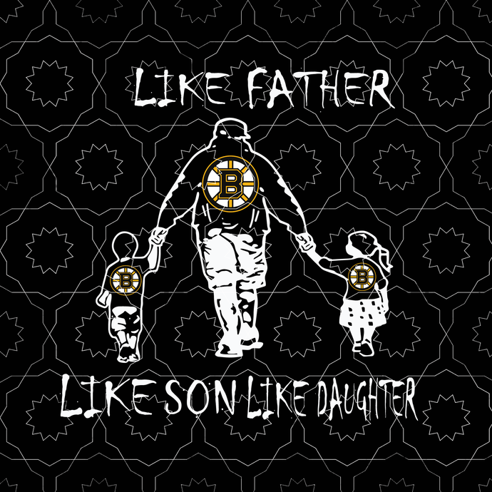 Like father like daughter like son svg, Boston Bruins, Boston Bruins svg, boston