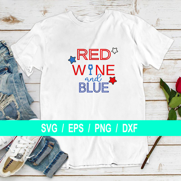 Red Wine And Blue, 4th of July, Independence Day, T-shirt Gifts Svg, Dxf, Eps,