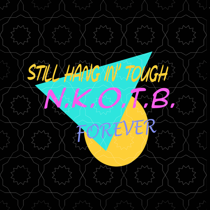 New Kids On The Block svg, Still hang in touch NKOTB forever svg,NKOTB the mix