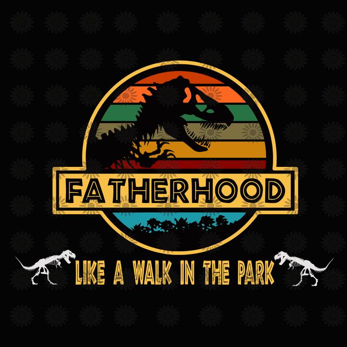 Mamasaurus Svg, fatherhood is a Svg, fatherhood Svg, masaurus Svg, Jurassic