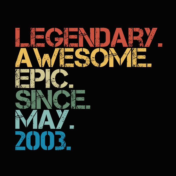 Legendary awesome epic since may 2003 svg, png, dxf,eps file for Cricut,