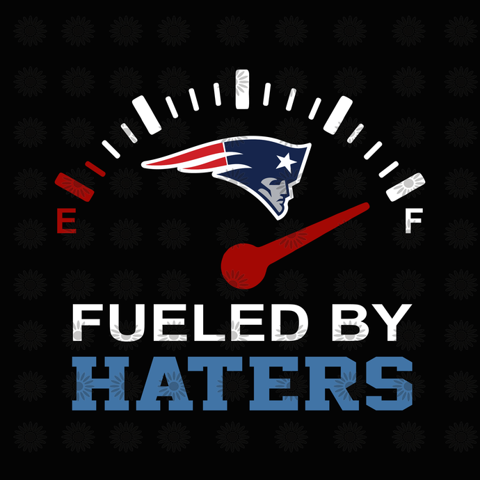 Fueled by haters svg, New England Patriots, New England Patriots svg, New