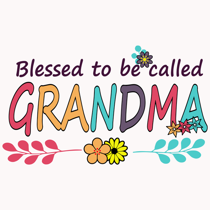Blessed to be called grandma svg, grandma svg, png,dxf,eps file for