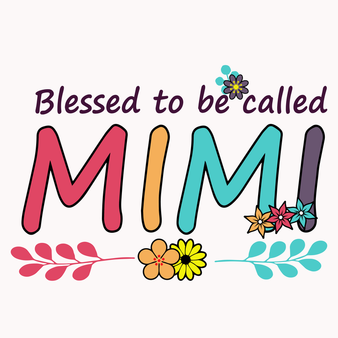 Blessed to be called mimi svg, mimi svg, png,dxf,eps file for Cricut,Silhouette