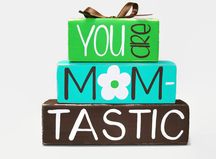 Mothers Day You are Mom Tastic WoodenBlock Shelf Sitter Stack mom gift special