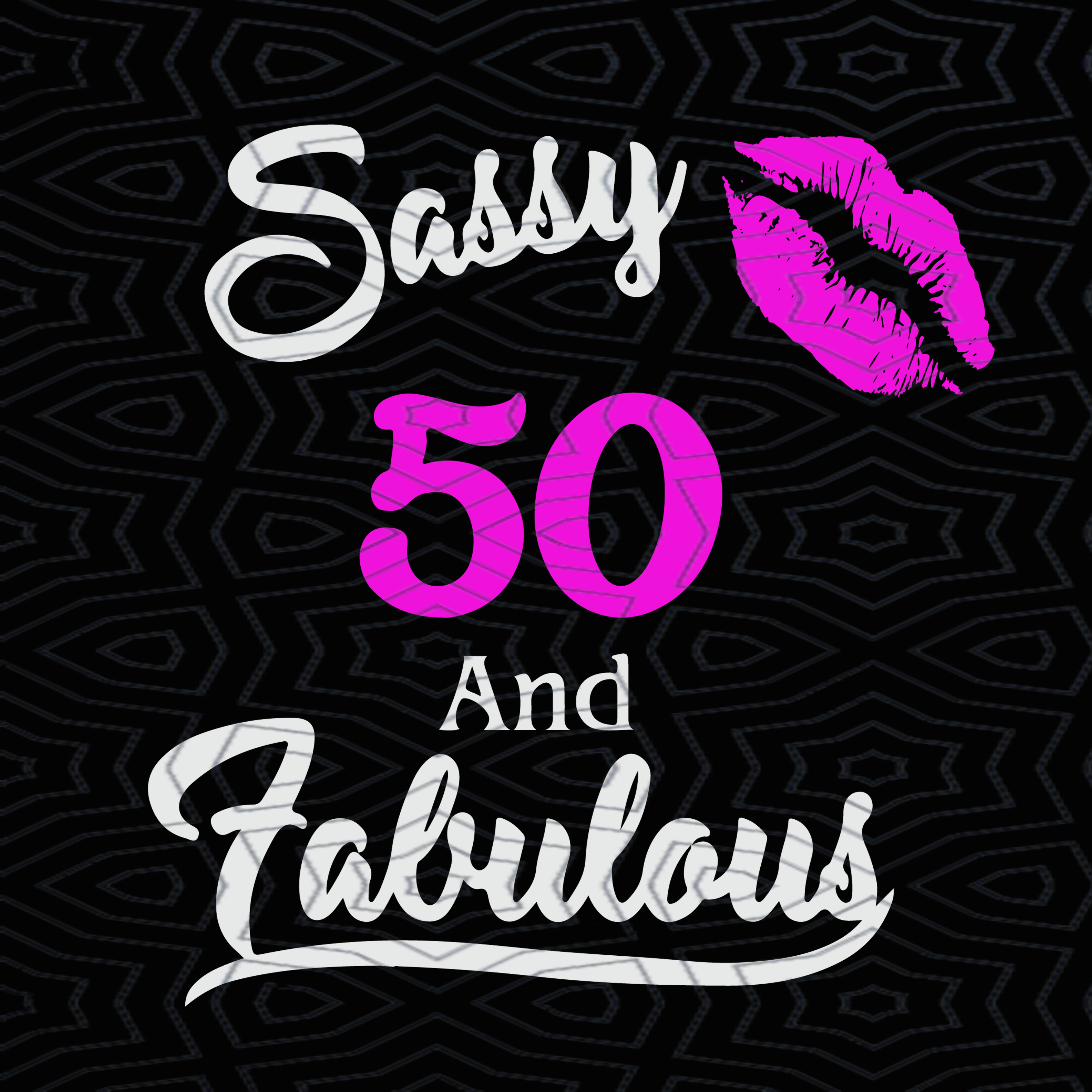 Sassy Fabulous Classy 50, 50th Birthday, 50th By