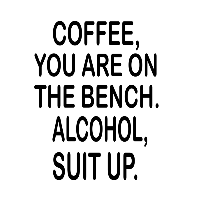 Coffee you are on the bench svg, WINE suit up Svg, png, eps, dxf  file for